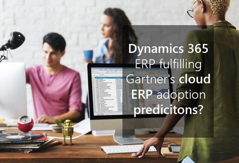Dynamics 365 ERP fulfilling Gartners cloud ERP adoption predicitons.jpg