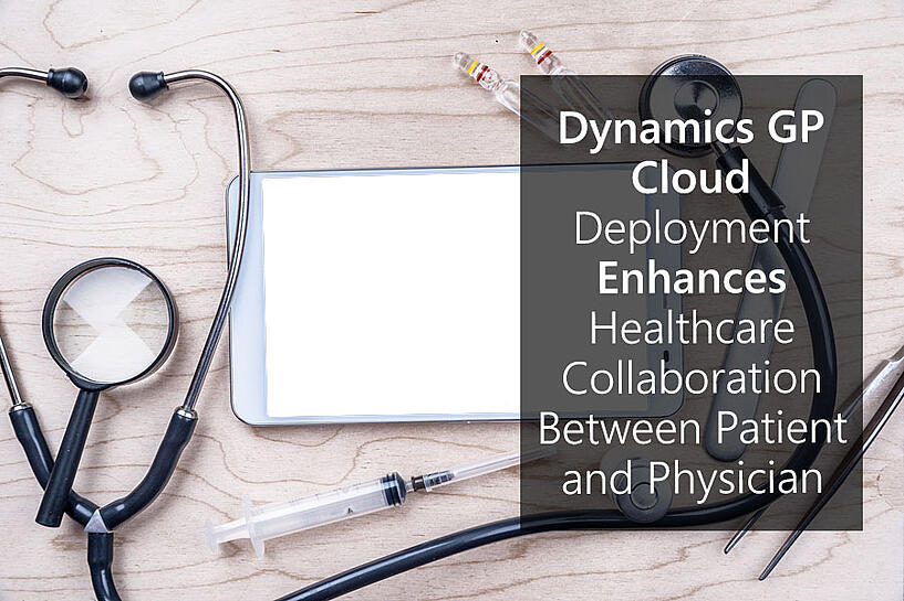 Dynamics GP Cloud Deployment Enhances Healthcare Collaboration Between Patient and Physician.jpg