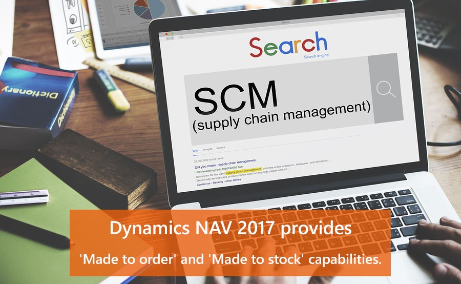 Dynamics NAV 2017 provides 'Made to order' and 'Made to stock' capabilities. .jpg