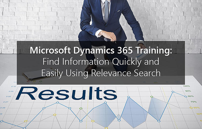 Microsoft Dynamics 365 Training Find Information Quickly and Easily Using Relevance Search-1.jpg