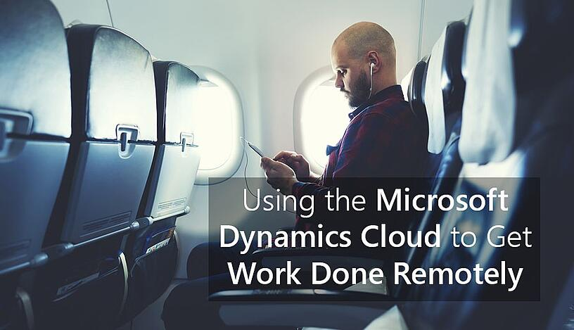 Using the Microsoft Dynamics Cloud to Get Work Done Remotely.jpg