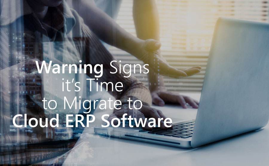 Warning Signs it's Time to Migrate to Cloud ERP Software .jpg
