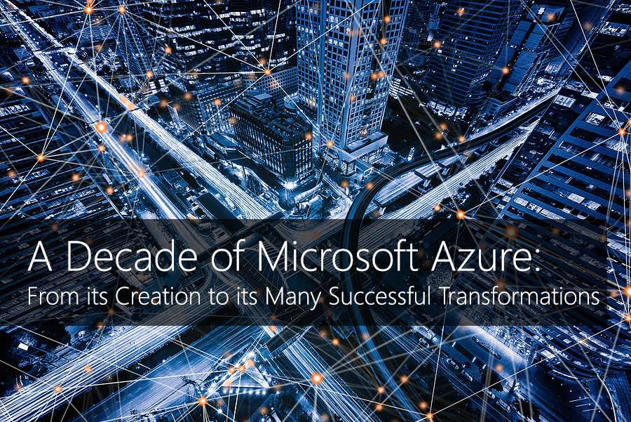 a-decade-of-microsoft-azure-from-its-creation-to-its-many-successful-transformations-1