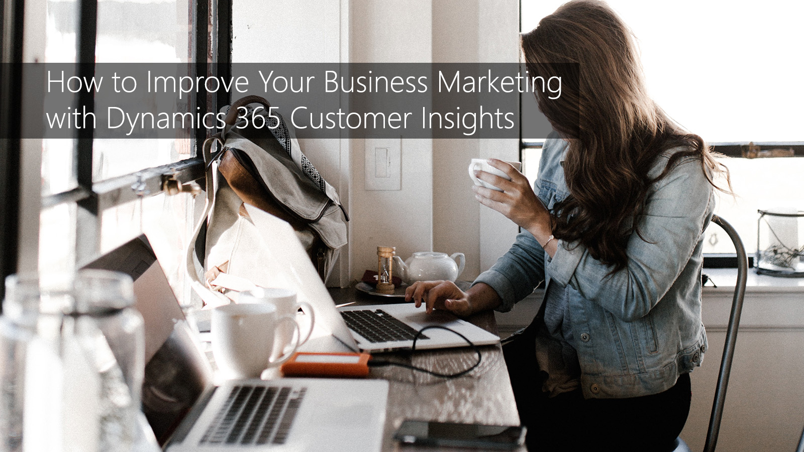 tmc-blog-how-to-improve-your-business-marketing-with-dynamics-365-customer-insights - Copy