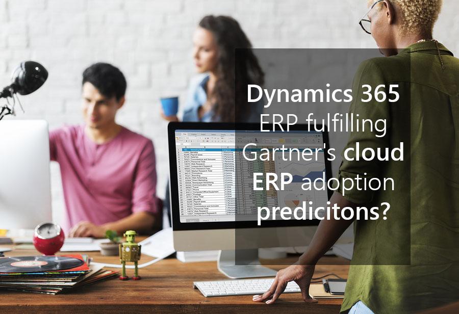 Dynamics 365 ERP fulfilling Gartner's cloud ERP adoption predicitons?