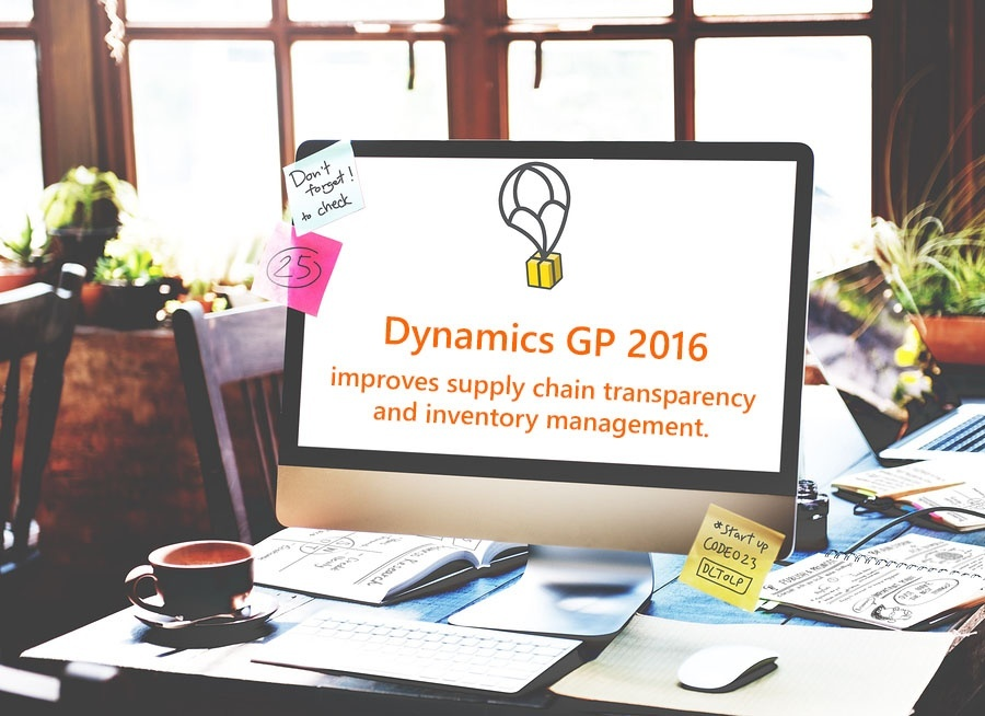 Dynamics GP 2016 Improves Supply Chain Transparency and Inventory Management