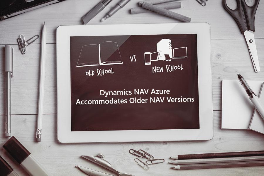 Dynamics NAV Azure Accommodates Older NAV Versions.jpg>                                 </a>                                 <div class=