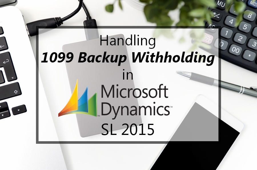 Handling 1099 Backup Withholding in MS Dynamics SL 2015