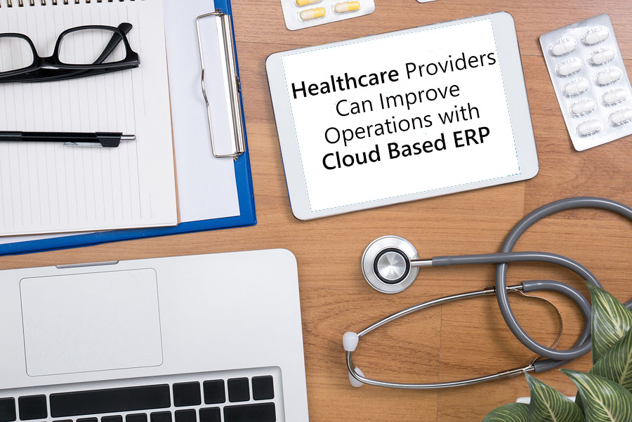 Healthcare Providers Can Improve Operations with Cloud Based ERP.jpg