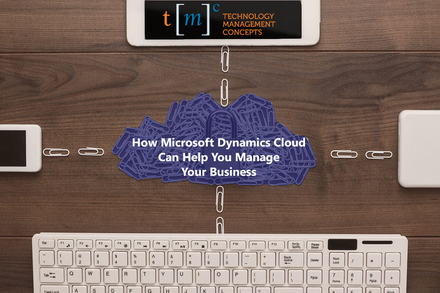How Microsoft Dynamics Cloud Can Help You Manage Your Business
