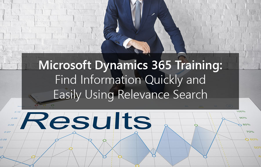 Microsoft Dynamics 365 Training Find Information Quickly and Easily Using Relevance Search-1.jpg>                                 </a>                                 <div class=