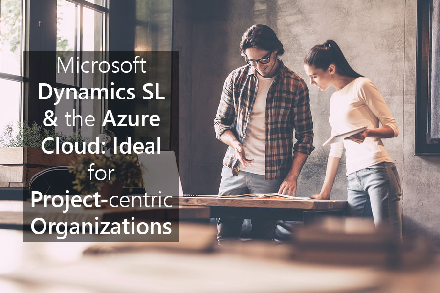 Microsoft Dynamics SL & the Azure Cloud: Ideal for Project-centric Organizations
