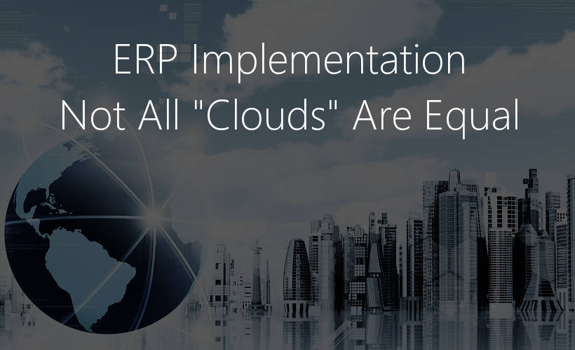 "ERP Implementation | Are ""All Clouds"" Equal?"