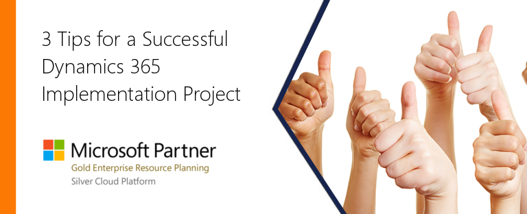 3 Tips for a Successful Dynamics 365 Implementation Project