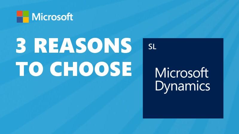 3 Reasons to Choose MS Dynamics SL