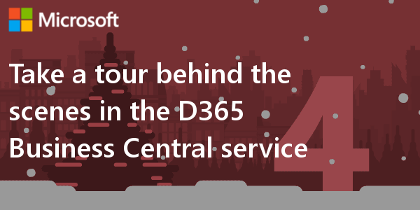 D365 BC F.A.Q. 4 | Take a tour behind the scenes in the Dynamics 365 BC service