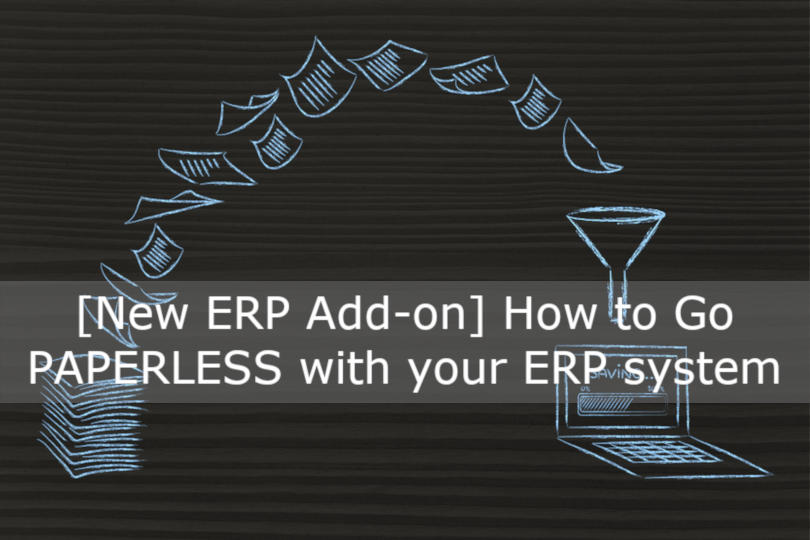 [New ERP Add-on] How to Go PAPERLESS with your ERP system