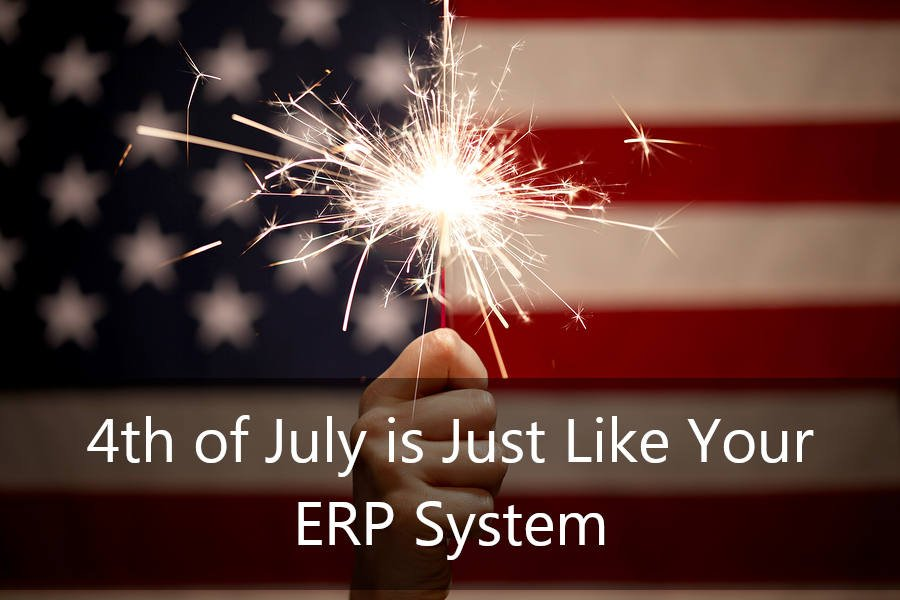 4th of July is Just Like Your ERP System