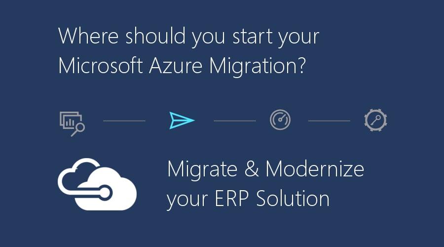 ERP Cloud Migration - Where Should you start your Azure Migration?