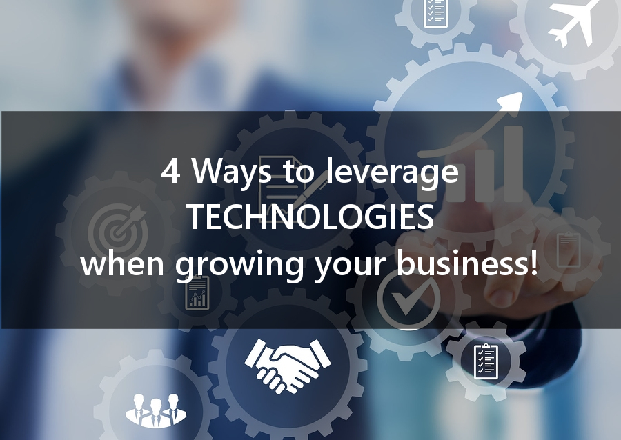 4 Ways to Leverage Tech When Growing Your Business
