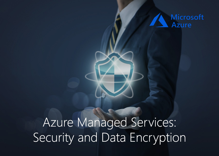 Azure Managed Services: Security and Data Encryption