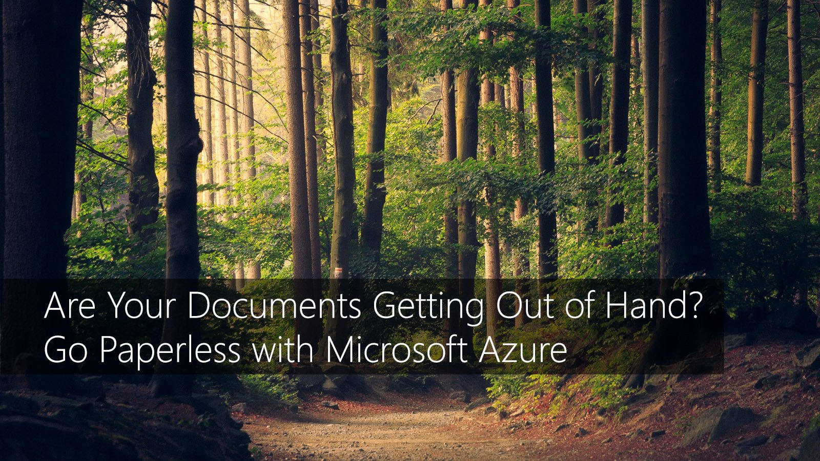 Are Your Documents Getting Out of Hand? Go Paperless with Microsoft Azure