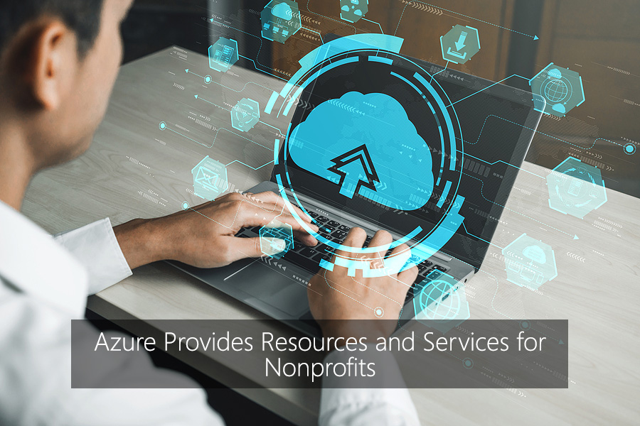 Azure Provides Resources and Services for Nonprofits
