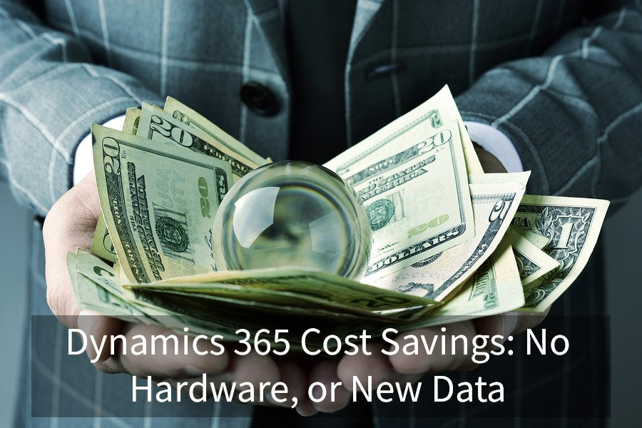Dynamics 365 Cost Savings: No Hardware, or New Data Centers