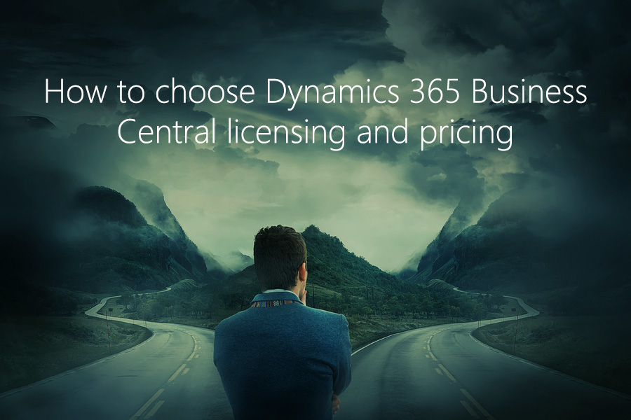How to choose Dynamics 365 Business Central licensing and pricing