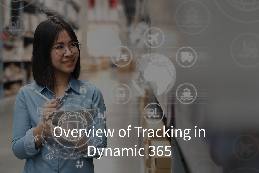Overview of Tracking in Dynamic 365