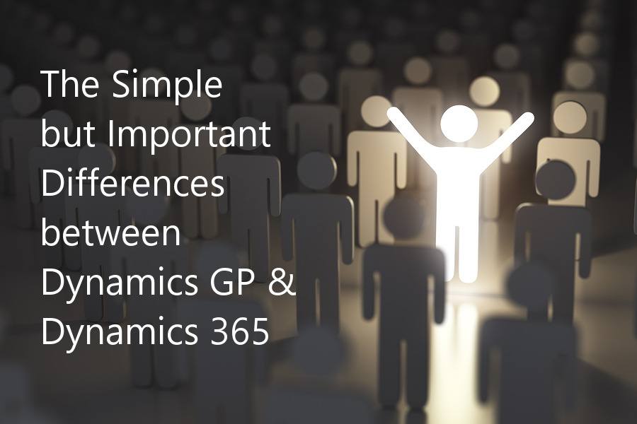 The Simple but Important Differences Between Dynamics GP and Dynamics 365