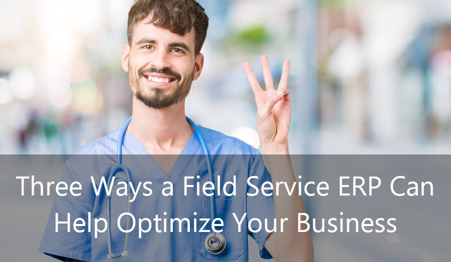 Three Ways A Field Service ERP Can Help Optimize Your Business