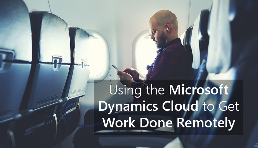 Using the Microsoft Dynamics Cloud to Get Work Done Remotely.jpg>                                 </a>                                 <div class=