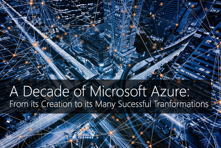 A Decade of Microsoft Azure: From its Creation to its Many Successful Transformations
