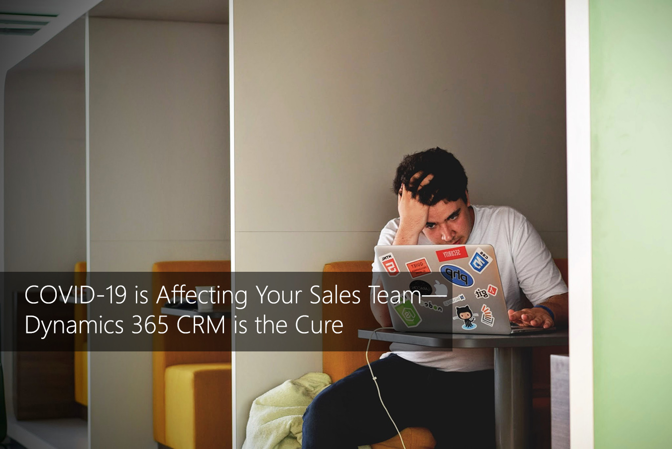 COVID-19 is Affecting Your Sales Team—Dynamics 365 CRM is the Cure