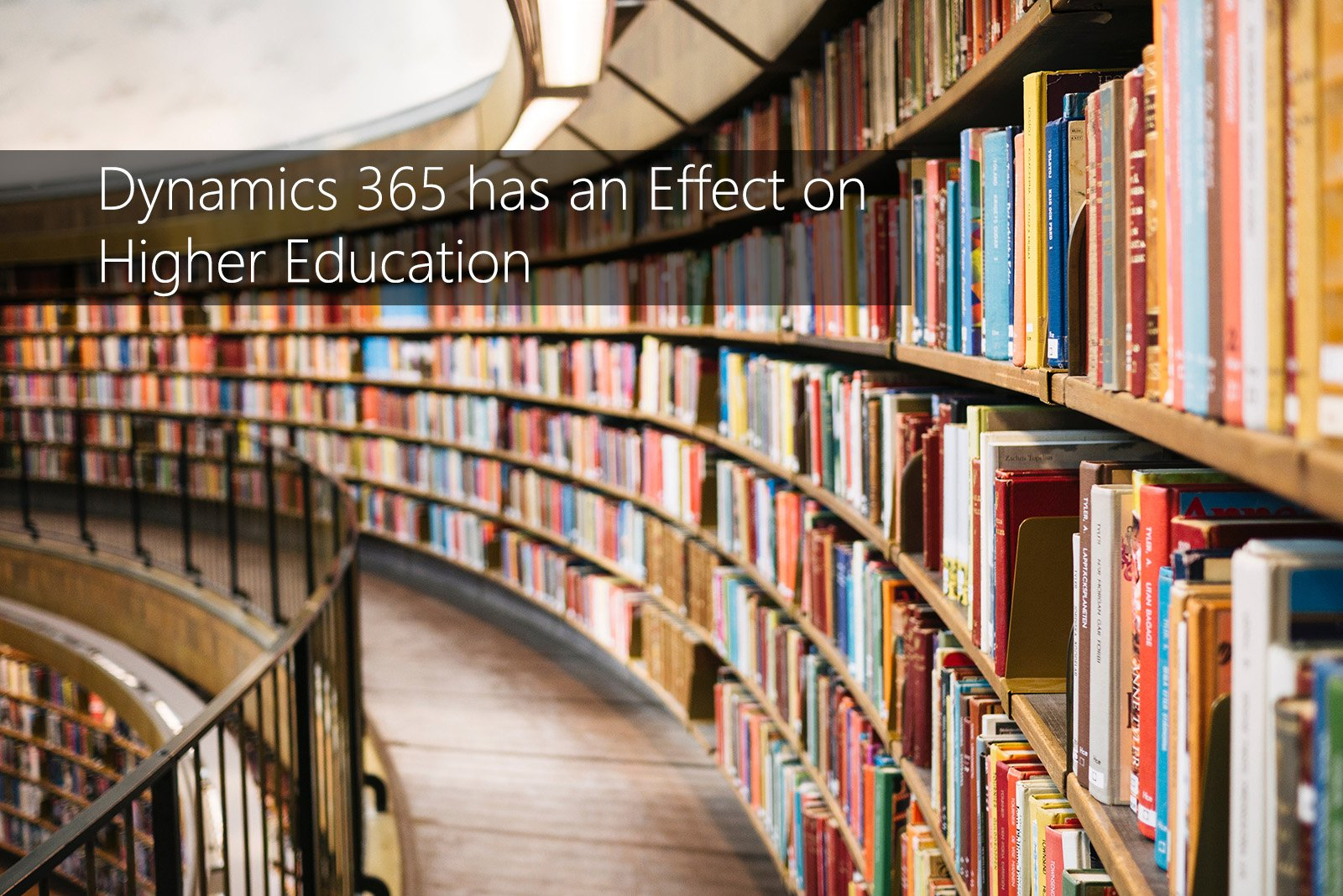 Dynamics 365 has an Effect on Higher Education