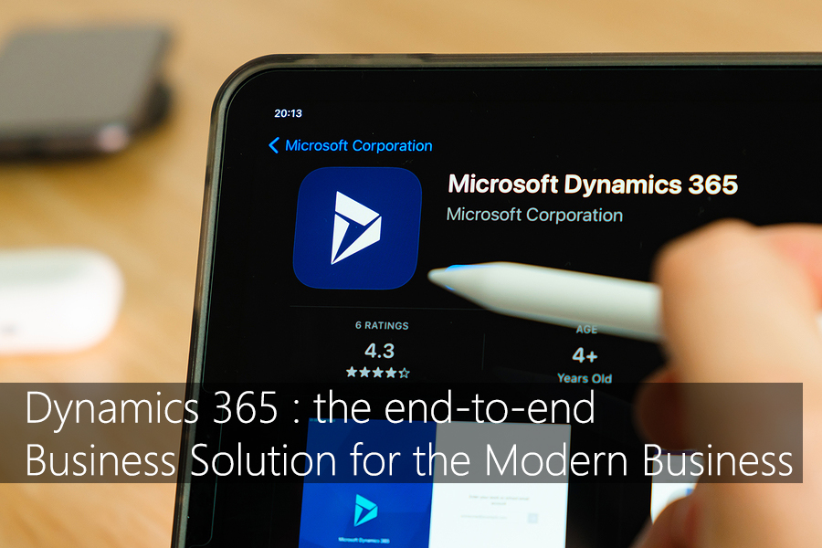 Dynamics 365 : the End-to-end Business Solution for the Modern Business