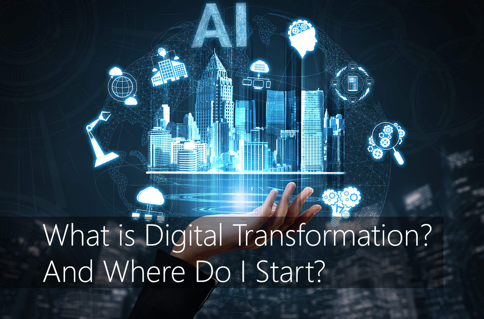 What is Digital Transformation? And Where Do I Start?