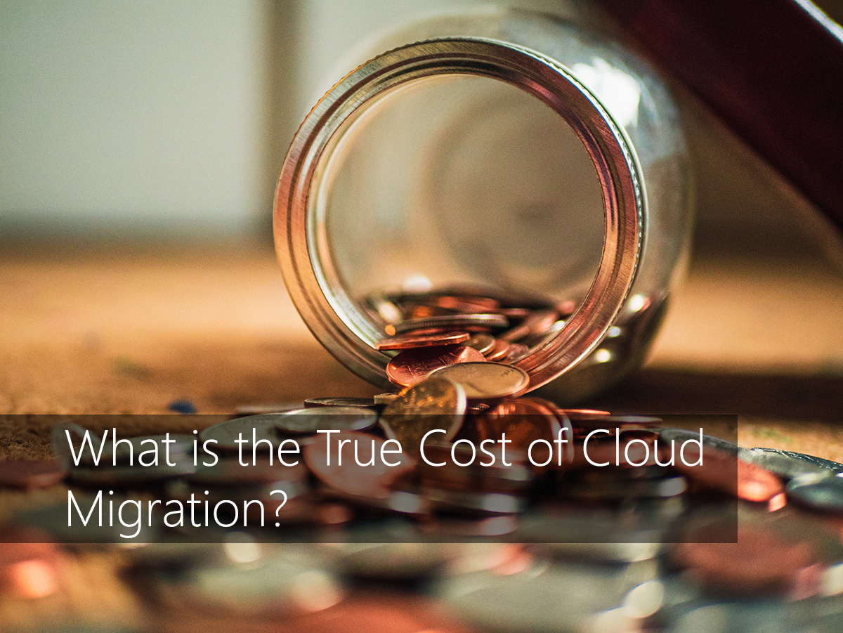 What is the True Cost of Cloud Migration?